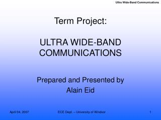 Term Project: ULTRA WIDE-BAND COMMUNICATIONS