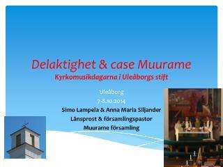 Delaktighet & case Muurame Kyrkomusikdagarna  i  Uleåborgs stift