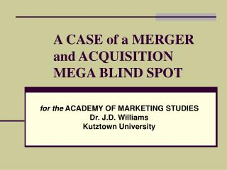 A CASE of a MERGER and ACQUISITION MEGA BLIND SPOT