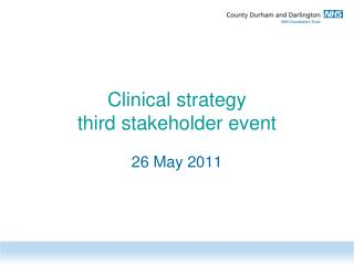 Clinical strategy third stakeholder event
