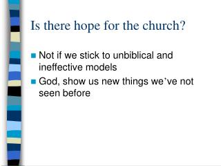Is there hope for the church?