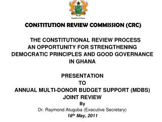 CONSTITUTION REVIEW COMMISSION (CRC) THE CONSTITUTIONAL REVIEW PROCESS