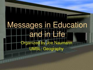 Messages in Education  and in Life