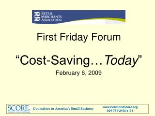 "First Friday Forum ""Cost-Saving… Today "" February 6, 2009"