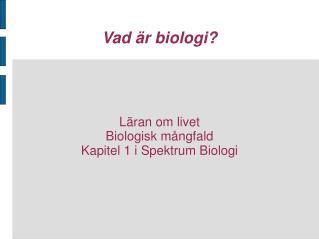 Vad är biologi?