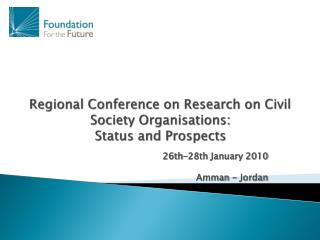Regional Conference on Research on Civil Society  Organisations :  Status and Prospects