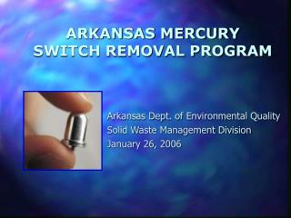 ARKANSAS MERCURY  SWITCH REMOVAL PROGRAM