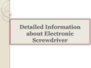 Detailed Information about Electronic Screwdriver
