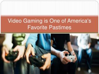 Video Gaming is One of America's Favorite Pastimes