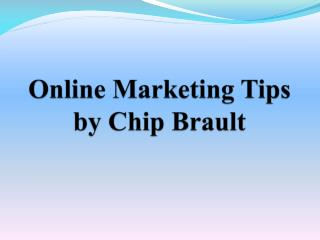 Online Marketing Expert – Chip Brault