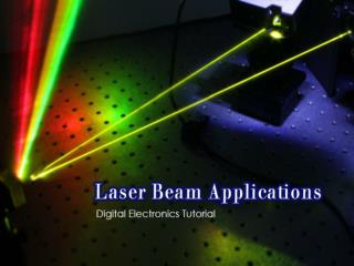 Laser Beam Applications | Electrodiction