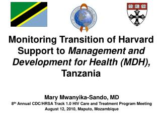 Monitoring Transition of Harvard Support to Management and Development for Health MDH, Tanzania
