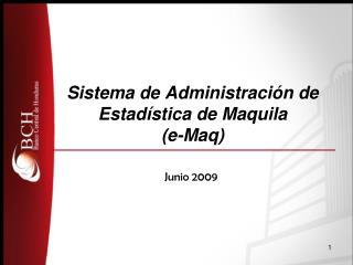 Sistema de Administraci n de Estad stica de Maquila  e-Maq