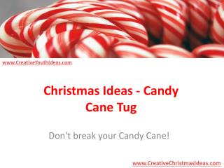 Christmas Ideas - Candy Cane Tug