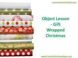 Object Lesson - Gift Wrapped Christmas