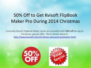 Christmas Specially 50% Discount for Kvisoft FlipBook Maker