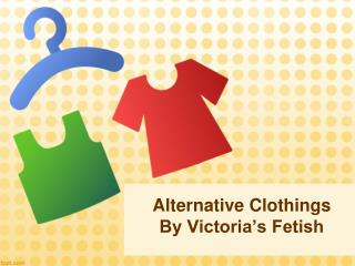 Alternative Clothing With Victoria's Fetish
