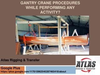 What steps shut down the gantry cranes