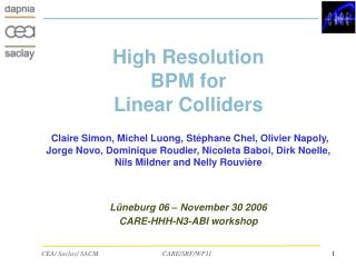 High Resolution  BPM for  Linear Colliders   Claire Simon, Michel Luong, St phane Chel, Olivier Napoly, Jorge Novo, Domi