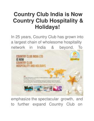 Country Club India is Now Country Club Hospitality & Holiday