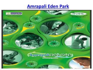 Amrapali Eden Park Noida Flats @9650-127-127