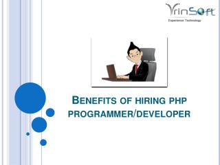 Benefits of Hiring Php Programmer/Developer