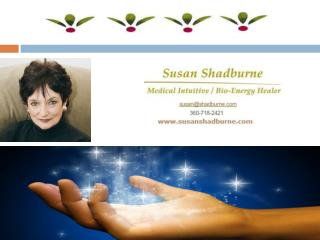 Susan Shadburne - Medical Intuitive and Bio-Energy Healer
