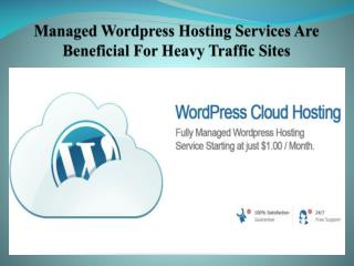 Managed Wordpress Hosting Services Are Beneficial For Heavy