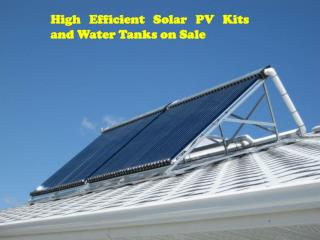 High Efficient Solar PV Kits and Water Tanks on Sale
