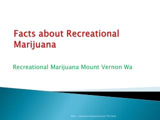 Facts About Recreational Marijuana
