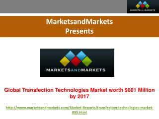 Global Transfection Technologies Market worth $601 Million by 2017