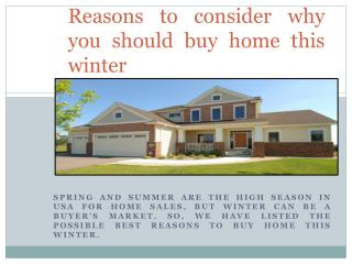 Reasons to consider why you should buy home this winter