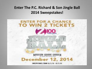 Enter The P.C. Richard & Son Jingle Ball 2014 Sweepstakes!