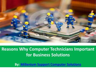 Reasons Why Computer Technicians Important for Business Solu