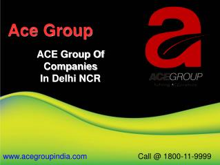 ACE Group India Luxurious Project In Noida Expressway
