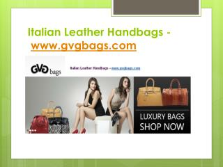 Italian Leather Handbags - www.gvgbags.com