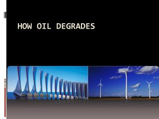 How Oil Degrades