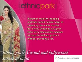 Buy Bollywood and casual sarees online