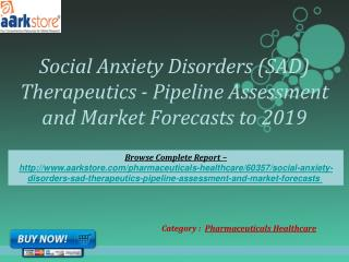 Aarkstore - Social Anxiety Disorders (SAD) Therapeutics