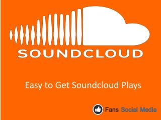Easy to Get Soundcloud Plays