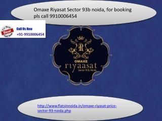 omaxe riyasat sector 93b noida 9910006454