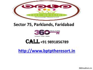 BPTP New Project In Faridabad � 9891856789 BPTP The Resort S