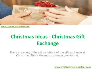 Christmas Ideas - Christmas Gift Exchange