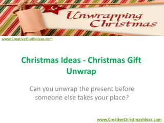 Christmas Ideas - Christmas Gift Unwrap