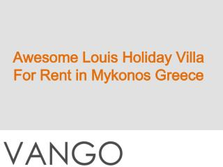 Awesome Louis Holiday Villa For Rent in Mykonos Greece
