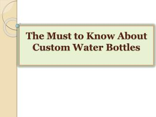 The Must to Know About Custom Water Bottles
