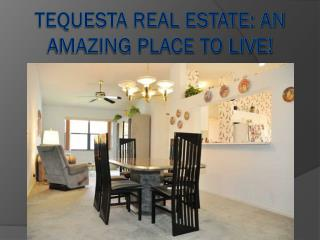 Tequesta Real Estate: An Amazing Place to live!