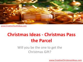 Christmas Ideas - Christmas Pass the Parcel