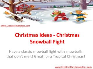 Christmas Ideas - Christmas Snowball Fight