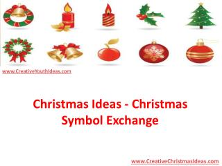 Christmas Ideas - Christmas Symbol Exchange
